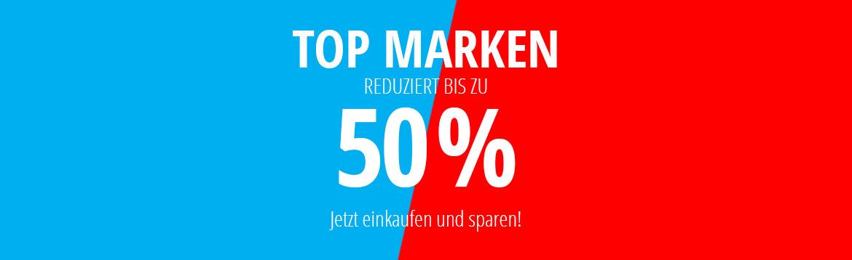 Top Marken bis zu 50% Reduziert